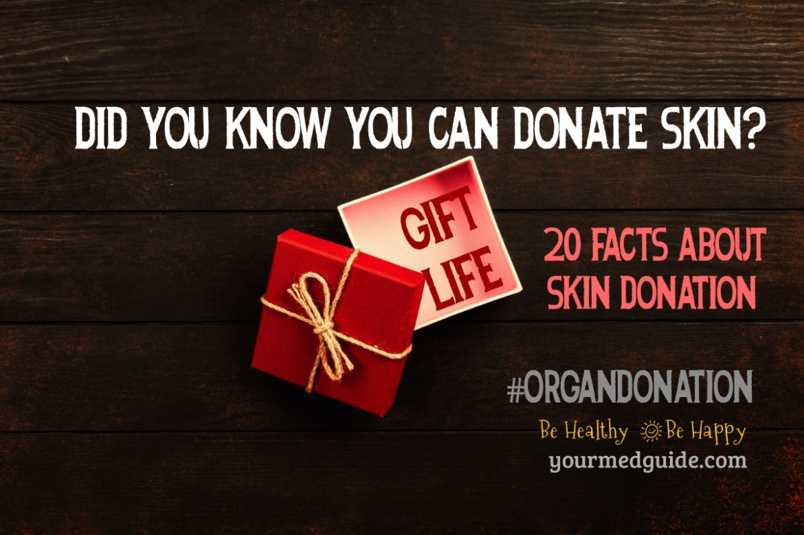 20 facts about skin donation #OrganDonationDay #SkinDonation #Health