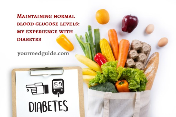 Maintaining normal blood glucose levels - my experience with diabetes