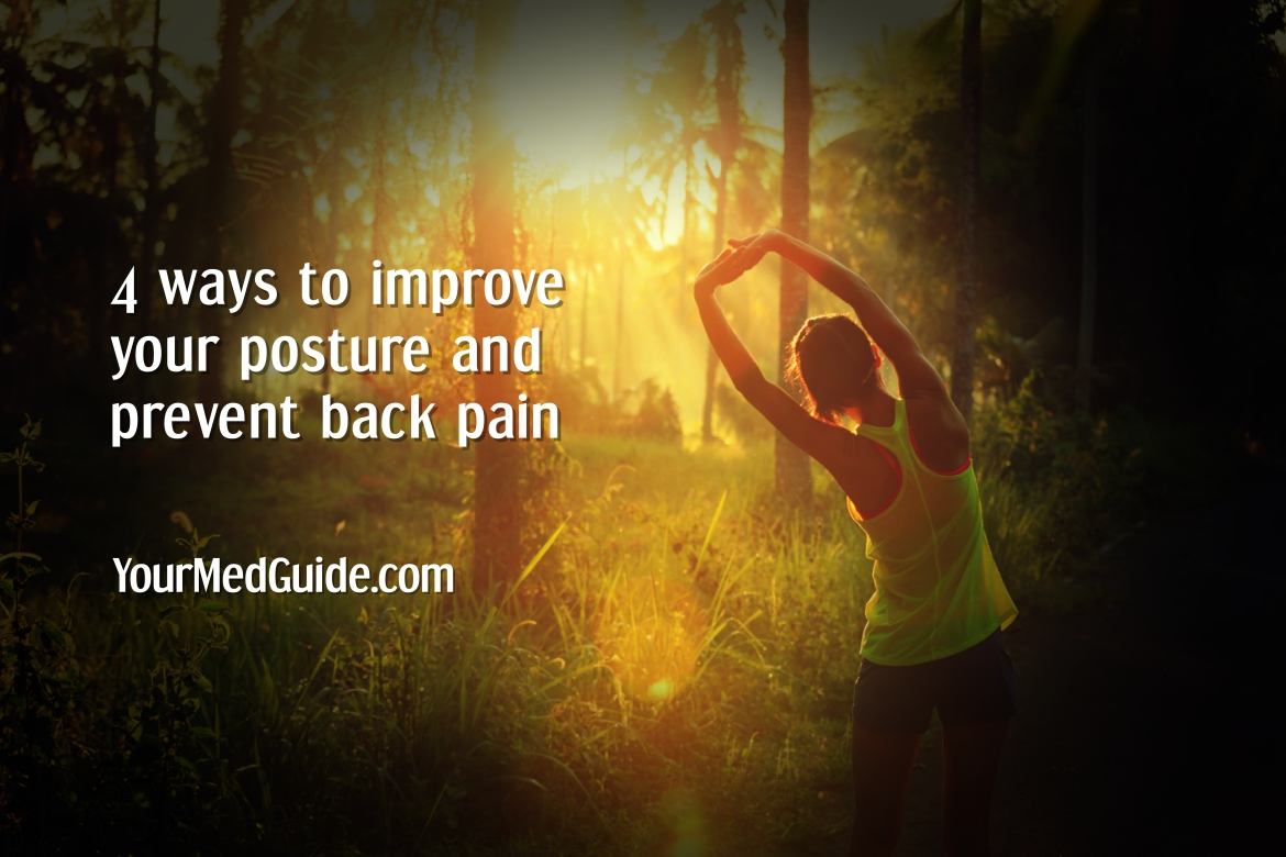 4 ways to improve posture and prevent back pain - Be Healthy, Be Happy