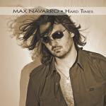 Max Navarro - Hard Times