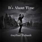 guy paul thibault - its about time