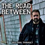 guy paul thibault - the road between