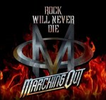 marching out - rock will never die