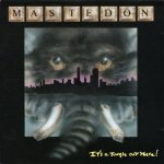 mastedon - it´s a jungle out there