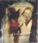 the wrong object - after the exhibition