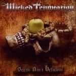 wicked temptation - seein ain´t believin