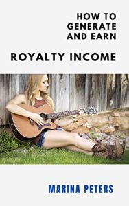 How to Generate and Earn Royalty Income Marina Peters yournewbook.com