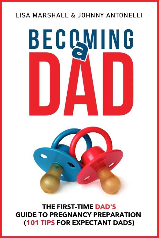 Becoming a Dad Lisa Marshall yournewbook.com