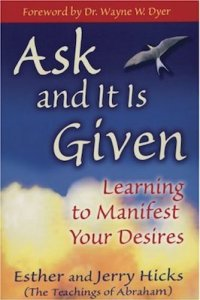 Ask and It Is Given by Esther and Jerry Hicks | The 10 Best Law of Attraction Books Every Conscious Manifestor Should Read
