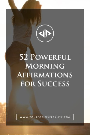 52 Powerful Morning Affirmations for Success