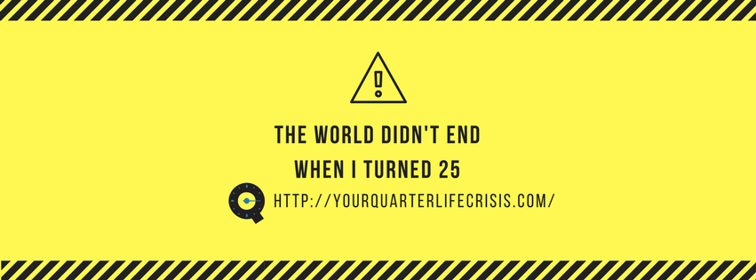 The World Didn't End When I Turned 25 (2)