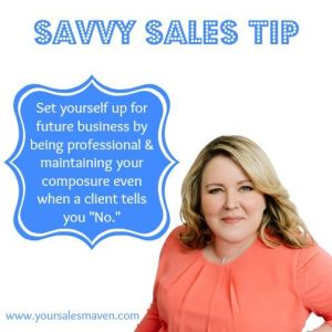 Closing Business, Selling, Being Told No, Rapport, Savvy Selling