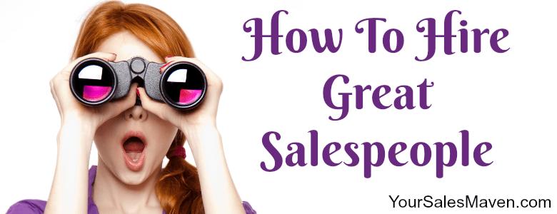 hiring salespeople, successful salespeople, Sales Maven, Nikki Rausch