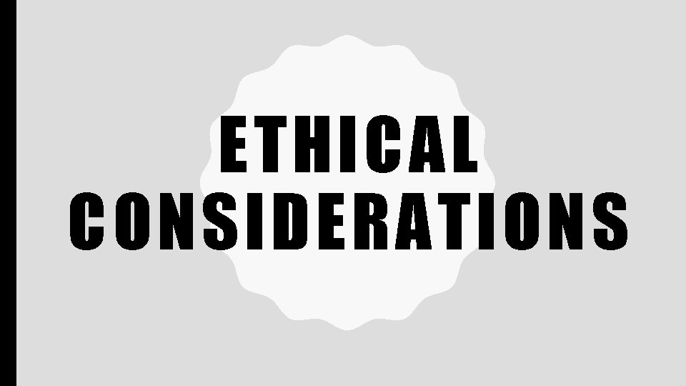 Ethical Consideration