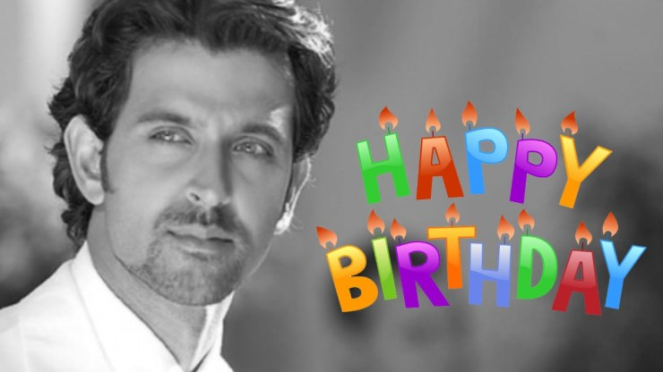 Hritik Roshan Birthday wishes