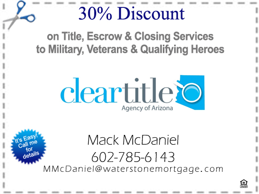 Mack McDaniel, Clear Title - 30% Discount Coupon for Veterans, Military Members, Medical Professionals, Teachers, Police & Firefighters, Emergency Responders - Bill Salvatore, Arizona Elite Properties 602-999-0952