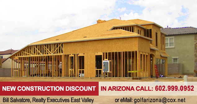 Discount on the purchase of New Construction - Bill Salvatore, Realty Executives East Valley - 602-999-0952