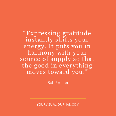 """""""Expressing gratitude instantly shifts your energy. It puts you in harmony with your source of supply so that the good in everything moves toward you."""" @BobProctor"""