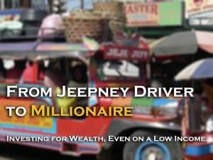 Mula Jeepney Driver hanggang maging Milyonaryo: Pag-Invest para Yumaman, kahit Maliit ang Kita
