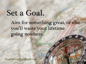 set a goal yourwealthymind your wealthy mind