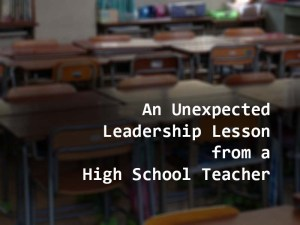 An Unexpected Leadership Lesson from a High School History Teacher yourwealthymind your wealthy mind