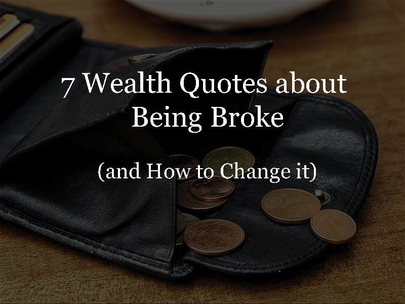 7 wealth quotes being broke