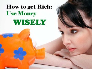 how to get rich use money wisely pixabay yourwealthymind your wealthy mind