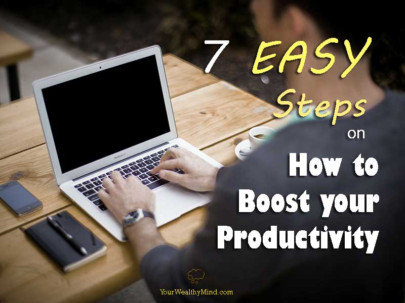 7 easy steps how to boost your productivity pixabay yourwealthymind wealthy mind