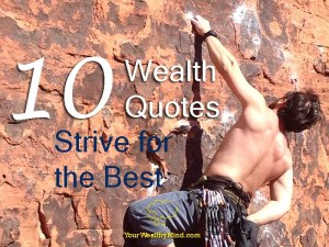10 Wealth Quotes – Strive for the Best