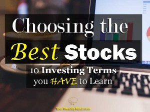 Choosing the Best Stocks: 10 Investing Terms you HAVE to Learn