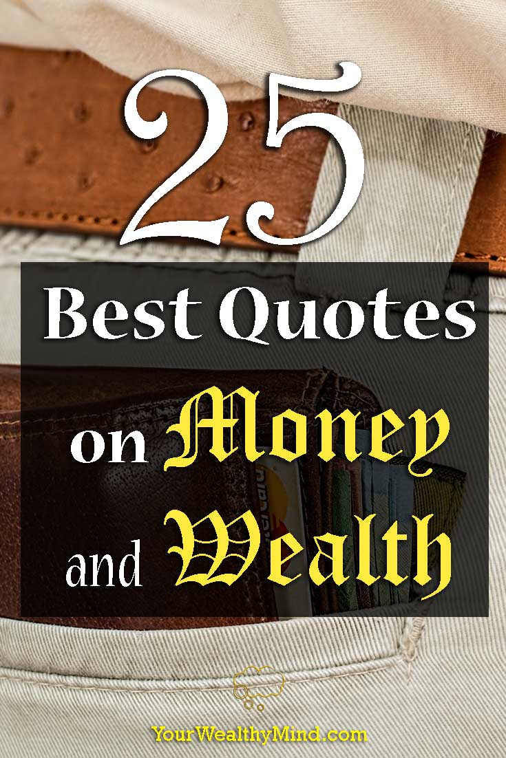25 Best Quotes on Money and Wealth - Your Wealthy Mind