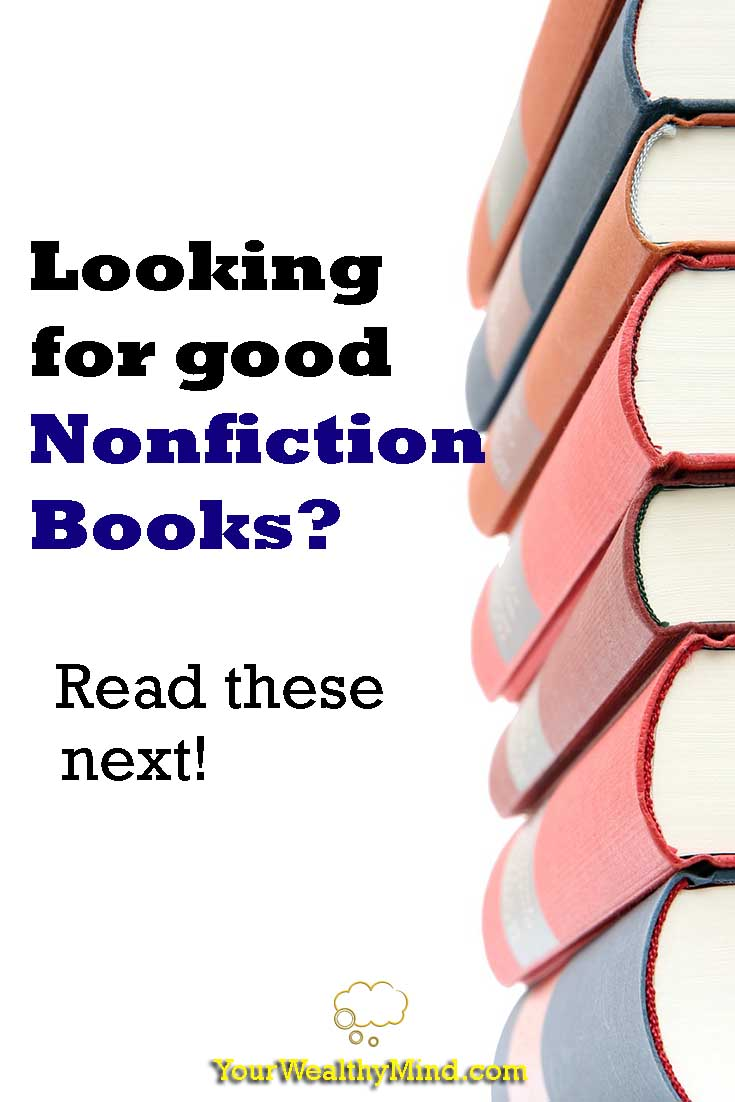 Looking for good Nonfiction Books? Read these next! - Your Wealthy Mind