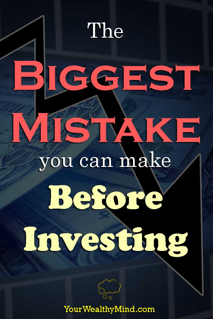 The Biggest Mistake you can make Before Investing - Your Wealthy Mind