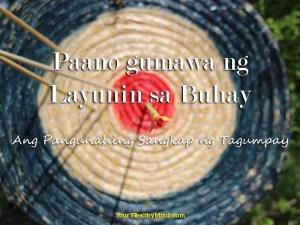 Paano gumawa ng Layunin sa Buhay Ang Pangunahing Sangkap ng Tagumpay - Your Wealthy Mind
