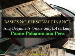 Basics ng Personal Finance: Ang Beginner's Guide tungkol sa kung Paano Palaguin ang Pera