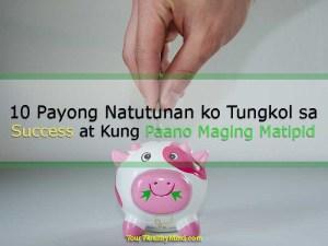 Sampung Payong Natutunan ko Tungkol sa Success at Kung Paano Maging Matipid