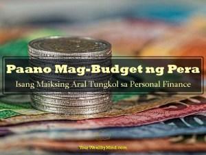 Paano Mag-Budget ng Pera: Isang Maiksing Aral Tungkol sa Personal Finance