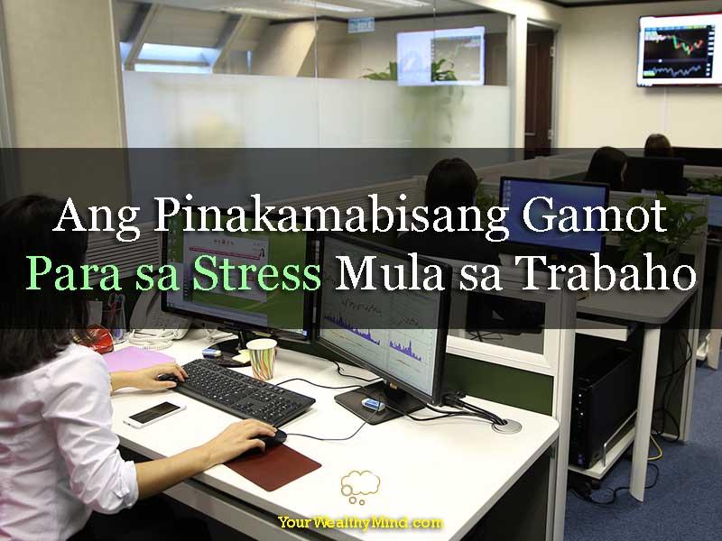 """Ang Pinakamabisang Gamot Para sa Stress mula sa Trabaho"""" is locked Ang Pinakamabisang Gamot Para sa Stress mula sa Trabaho - Your Wealthy Mind"""