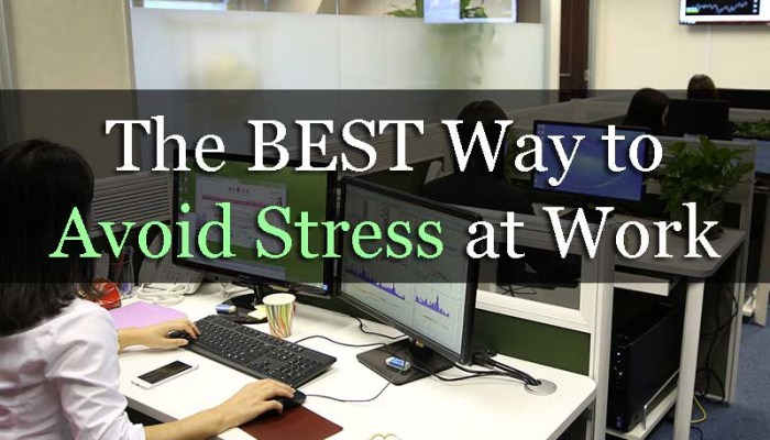 The BEST Way to Avoid Stress at Work - Your Wealthy Mind
