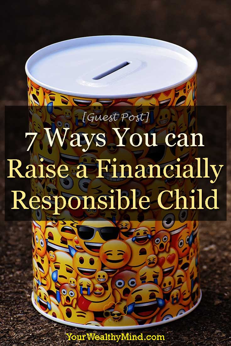 7 Ways You can Raise a Financially Responsible Child - Your Wealthy Mind