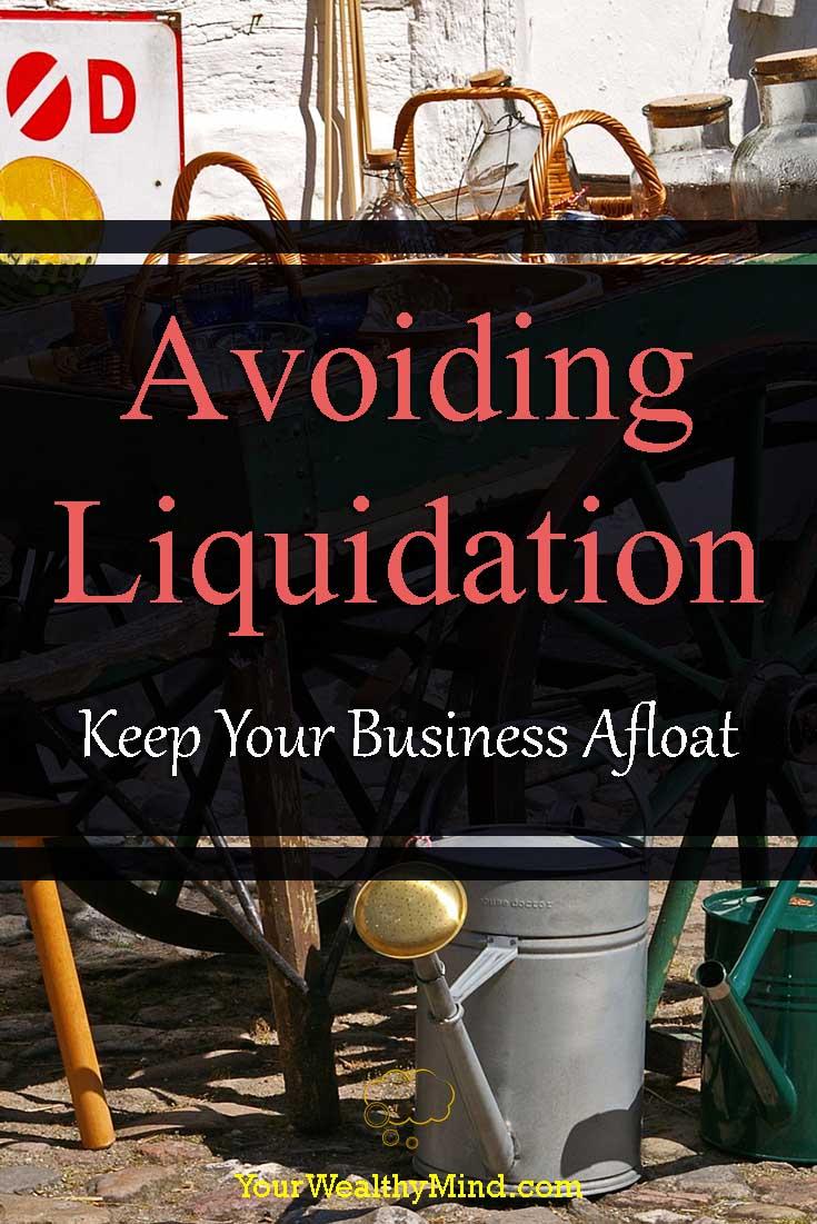 Avoiding Liquidation Keep Your Business Afloat