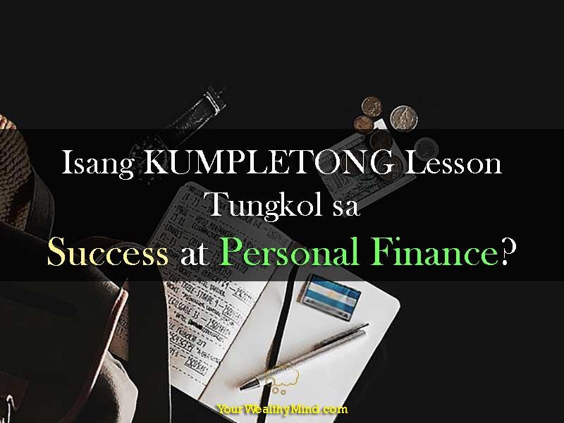 Isang KUMPLETONG Lesson Tungkol sa Success at Personal Finance - Your Wealthy Mind