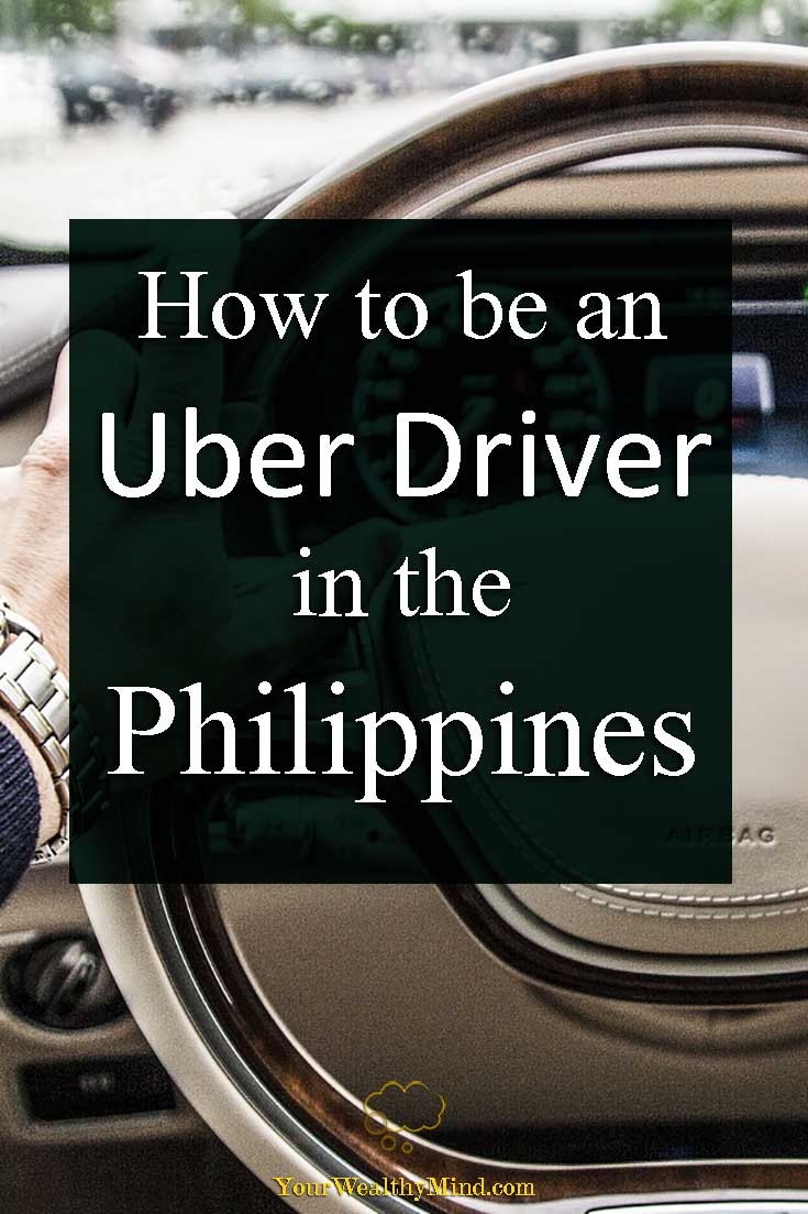 How to be an Uber Driver in the Philippines - Your Wealthy Mind