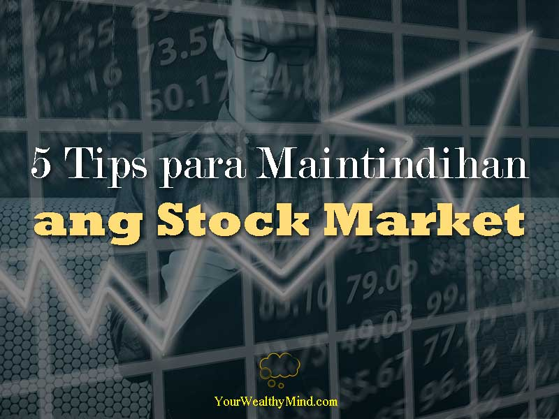 5 Tips para Maintindihan ang Stock Market - Your Wealthy Mind