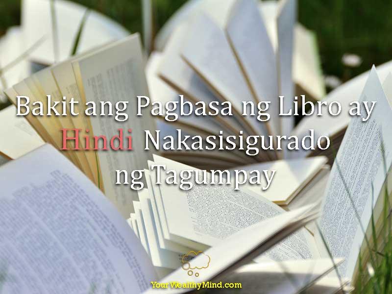 Bakit ang Pagbasa ng Libro ay Hindi Nakasisigurado ng Tagumpay - Your Wealthy Mind