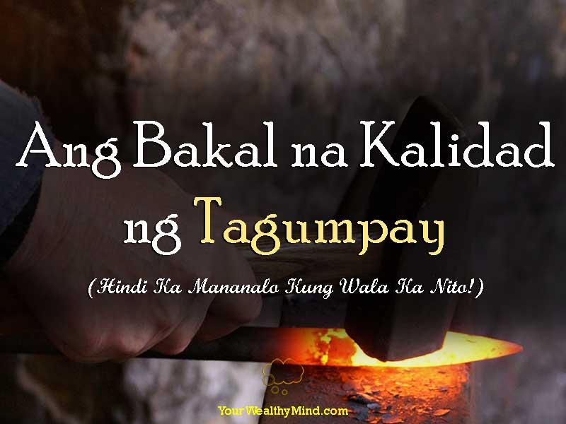 Ang Bakal na Kalidad ng Tagumpay - Hindi Ka Mananalo Kung Wala Ka Nito - Youll NEVER Win Without It - Your Wealthy Mind
