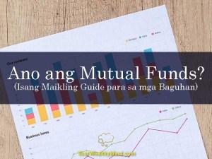 Ano ang Mutual Funds Isang Maikling Guide para sa mga Baguhan - Your Wealthy Mind