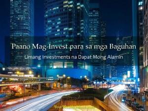 Paano Mag-Invest para sa mga Baguhan Limang Investments na Dapat Mong Alamin - Your Wealthy Mind