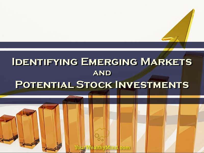 Identifying Emerging Markets and Potential Stock Investments
