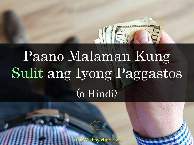 Paano Malaman Kung Sulit ang Iyong Paggastos o Hindi - Your Wealthy Mind